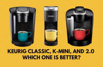 Comparing Keurig Models. Which Is Better?