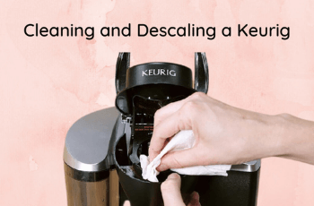How to Clean and Descale a Keurig Coffee Maker?