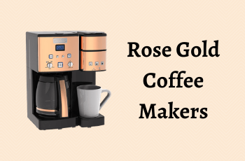 Beautiful Rose Gold Coffee Makers You Need to See